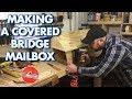 Making a Covered Bridge Mailbox Pt1