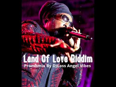 Land Of Love Riddim Mix (Full) Feat. Marcia Griffiths, Ras Shiloh, Anthony Cruz (May Refix 2018)