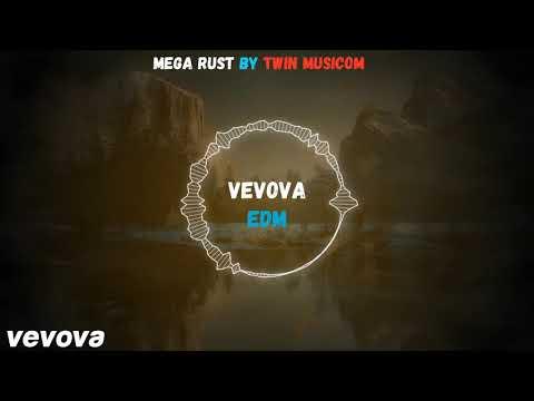 Mega Rust by Twin Musicom # vevova EDM Music