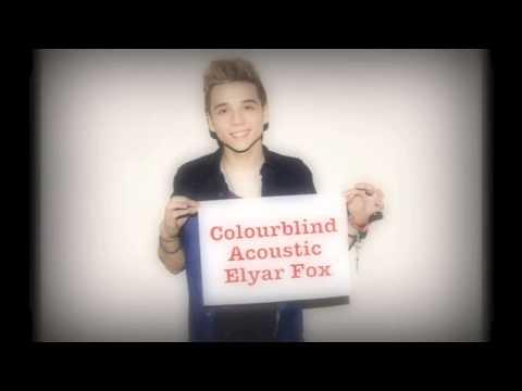 Colourblind Acoustic - Elyar Fox