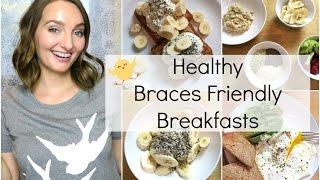 Easy Healthy Breakfasts || Braces Friendly Meals