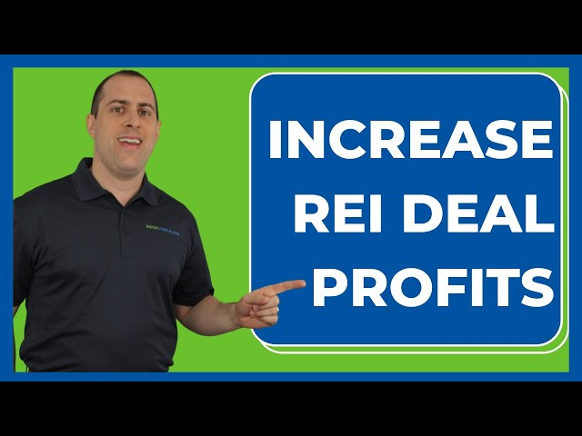 How To Increase REI Deal Profits