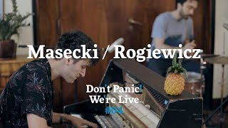 Masecki / Rogiewicz – Don't Panic! We're Live #4
