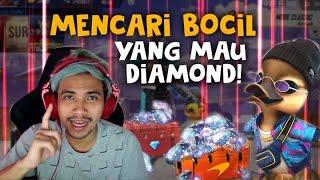MENCARI BOCIL YANG MAU DIAMOND FREE FIRE
