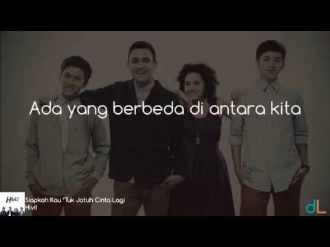 Siapkah Kau 'Tuk Jatuh Cinta Lagi - Hivi! (Lyrics) HD