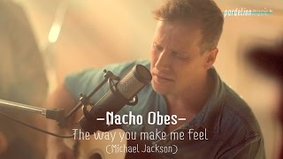 Nacho Obes - The way you make me feel (Michael Jackson) (Live on PardelionMusic.tv)