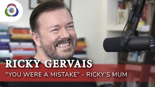 "Ricky Gervais - ""You were a mistake."" -Ricky's Mum: The Origins Podcast"