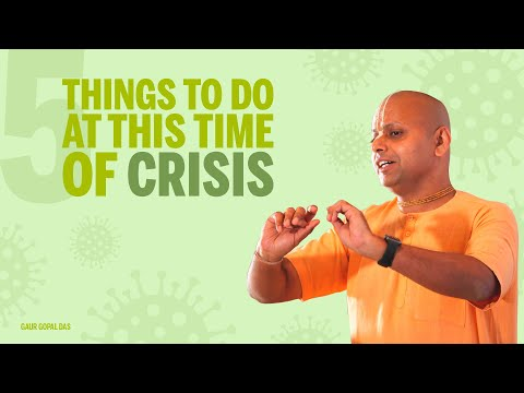 5 things to do at this time of crisis