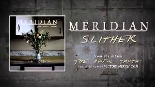 "MERIDIAN ""Slither"" (Audio)"