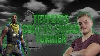 Trymacs Solo vs Squad Turnier gewonnen - Fortnite Battle Royale