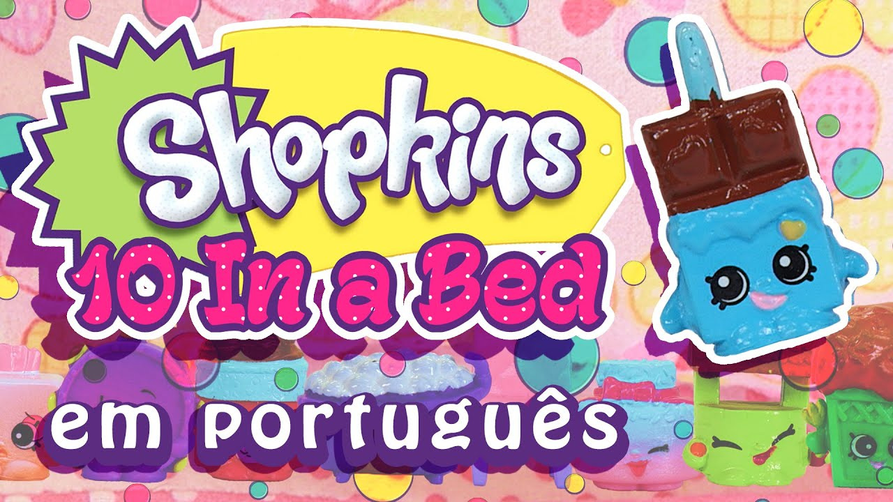 Shopkins 10 na Cama   Shopkins 10 In The Bed    FuntasticTV Portuguese