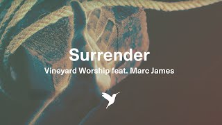 Surrender - Vineyard Worship from Surrender [Official Lyric Video]