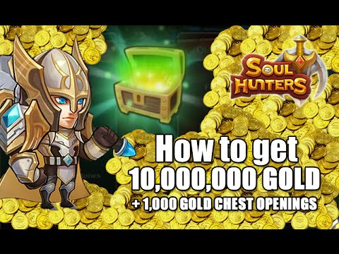 SOUL HUNTERS : How to get 10,000,000 gold -and- 1,000 Gold Chest openings