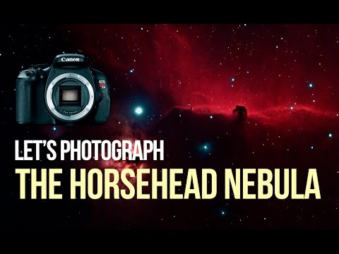 DSLR Astrophotography – Let's Photograph the Horsehead Nebula