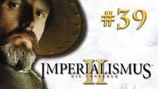 Let's Play Imperialismus 2 - England #39: Zu spät (deutsch / gameplay)