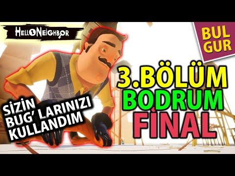 Hello Neighbor 3.Bölüm, Bodrum, Final, Bug larla Birarada, Bulgur