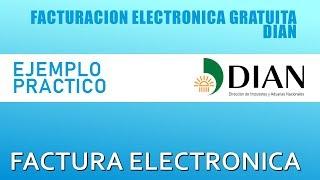 FACTURA ELECTRONICA - SOLUCION TECNOLOGICA GRATUITA EJEMPLO PRACTICO