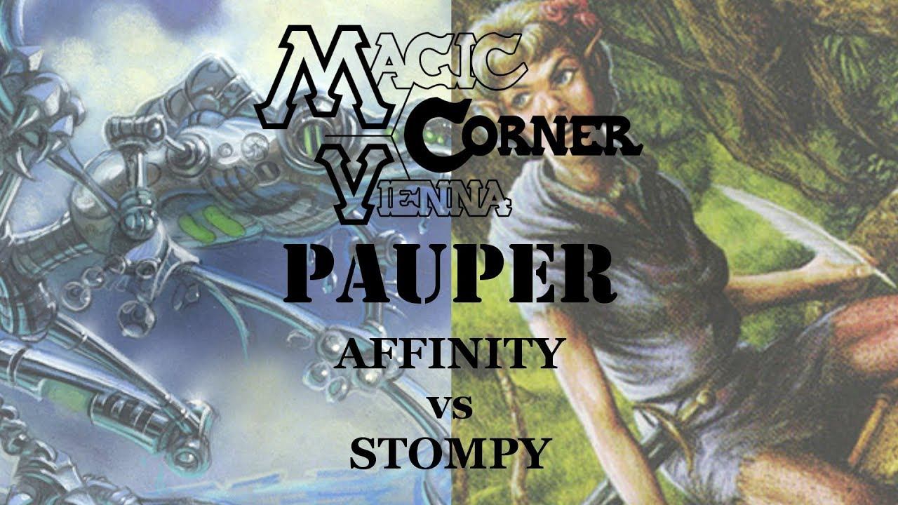 Magic Corner Kaufen Paper Pauper Magic Corner Vienna Affinity Vs Stompy Final Gameplay 2 8 17