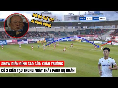 Xuân Trường vs TP. HCM | Show Diễn Thăng Hoa Tột Độ Với 3 Kiến Tạo Trong Ngày Thầy Park Dự Khán