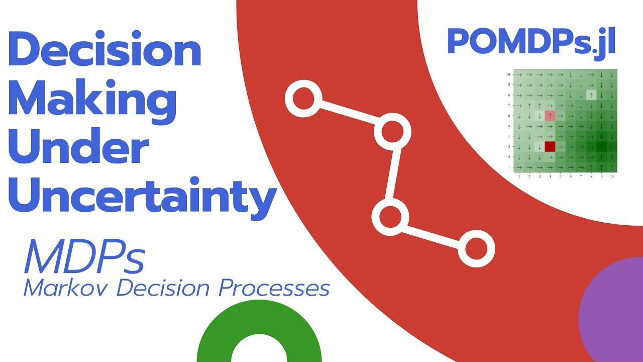Download MDPs: Markov Decision Processes   Decision Making Under Uncertainty using POMDPs.jl