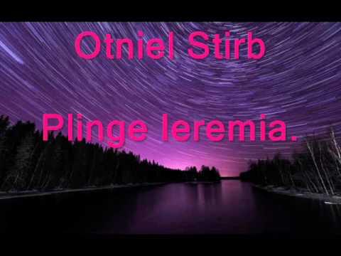 Otniel Stirb Plinge Ieremia