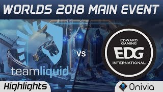 TL vs EDG Highlights Worlds 2018 Main Event Team Liquid vs Edward Gaming by Onivia