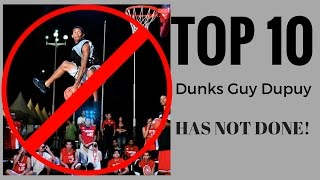 Top 10 Dunks Guy Dupuy HAS NOT DONE!! Video