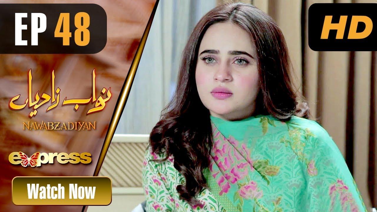 Nawabzadiyan - Episode 48 Express TV May 27