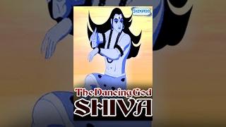 The Dancing God Shiva (Hindi) -  Animated Full Movies for Kids