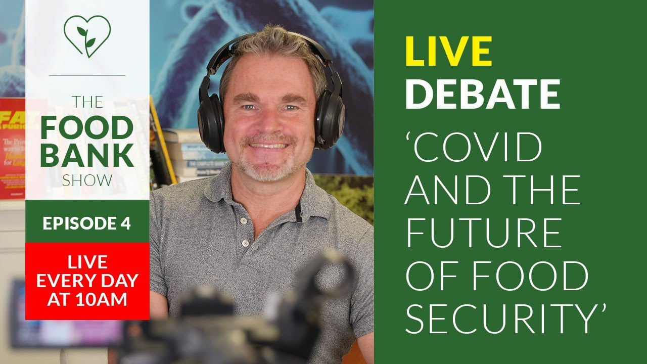 Covid & The Future of Food Security   The Food Bank Show   Episode 4