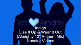 "Indigo - Use It Up & Wear It Out ( Almighty 12"" Anthem Mix ) HQ"