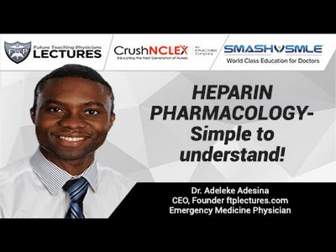 HEPARIN PHARMACOLOGY- Simple to understand!