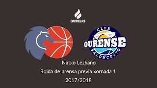 Video Natxo Lezcano Rolda de prensa previa Xornada 1 17/18