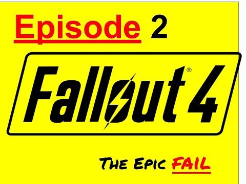 The Epic Fail | Fallout 4 - Episode 2 (Modded)