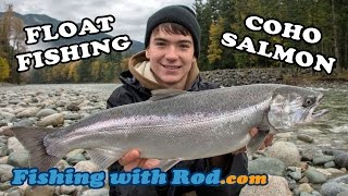 Float Fishing for Coho Salmon | Fishing with Rod