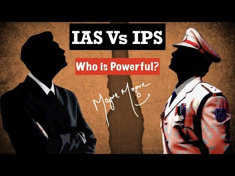 Who is more powerful IAS or IPS | IAS vs IPS