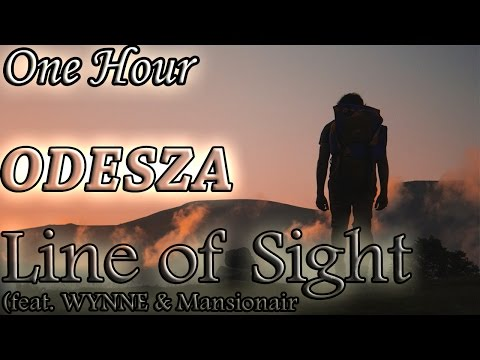 ODESZA  Line Of Sight feat WYNNE & Mansionair One Hour LOOP