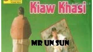 Kiaw khasi UN SUN UN SUN MUSIC GROUP