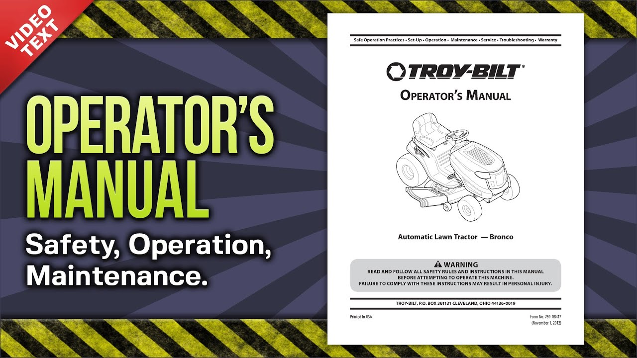 Operator's Manual: Troy-Bilt Bronco Automatic Lawn Tractor (769-08417)