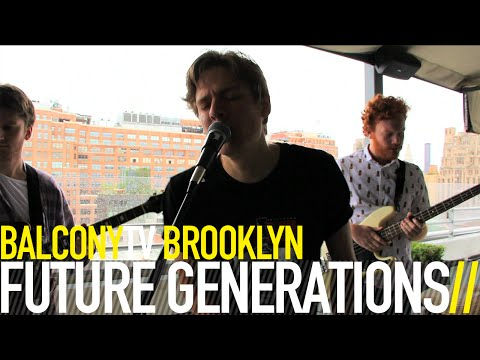 FUTURE GENERATIONS - STARS (BalconyTV)