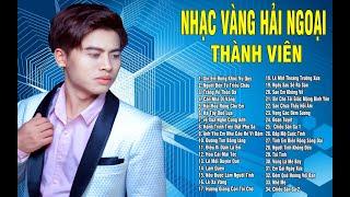 Nguyễn Thành Viên - Tổng Hợp Những Ca Khúc Trữ Tình Được Khán Giả Yêu Thích Nhất
