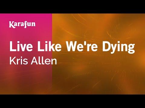Karaoke  Like Were Dying  Kris Allen *