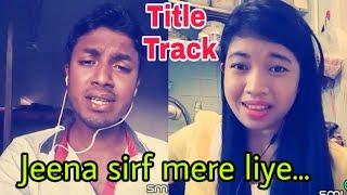 Jeena sirf mere liye ( title track ). My karaoke 125.