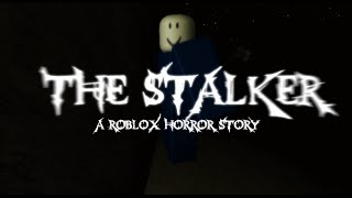 Stalker (A Roblox Horror Story)