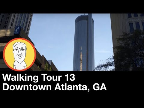 Walking Tour 13:  Downtown Atlanta, Georgia, USA - with Running Commentary