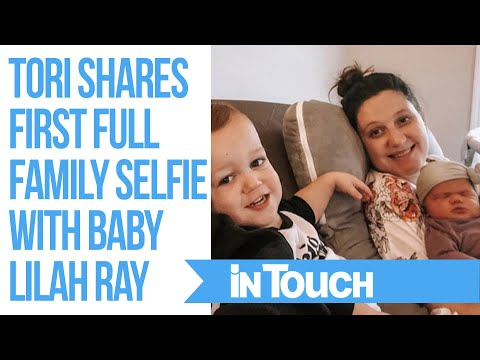 Tori Roloff Shares First Full Family Selfie Photo With Baby Lilah Ray