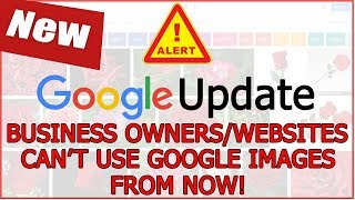 GOOGLE NEWS: Business Websites can't use google images for commercial purpose from now!