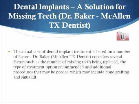 Dental Implants -- A Solution for Missing Teeth (Dr. Baker -- McAllen TX Dentist)
