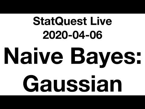 Live 2020-04-06!!! Naive Bayes: Gaussian