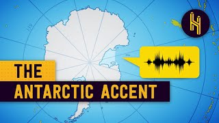 Why Antarctica Has Its Own Accent